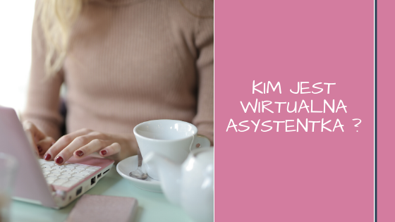czy wiesz kim jest wirtualna asystentka