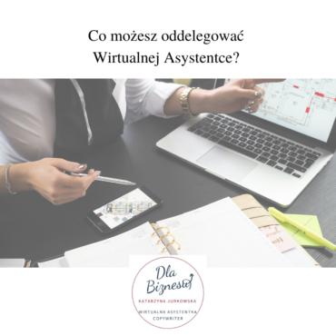 Co możesz oddelegować Wirtualnej Asystentce?