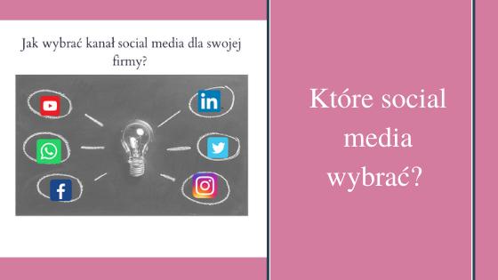 jak wybrać kanał social media dla swojej firmy?
