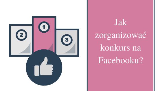 jak zorganizowac konkurs na facebooku